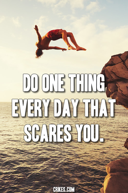 'Do one thing every day that scares you.' - a classic motivational quote from Eleanor Roosevelt taken from our huge gallery of high res photo quotes at http://www.seffsaid.com/big-gallery-motivational-photo-quotes/