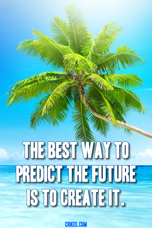 The best way to predict the future is to create it - a famous motivational quote by Abraham Lincoln. Want more? Loads more classic quotes in photos at http://www.seffsaid.com/big-gallery-motivational-photo-quotes/